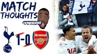 Tottenham (1) VS Arsenal (0) MATCH THOUGHTS | EXPRESSIONS UNCHAINED!!!!