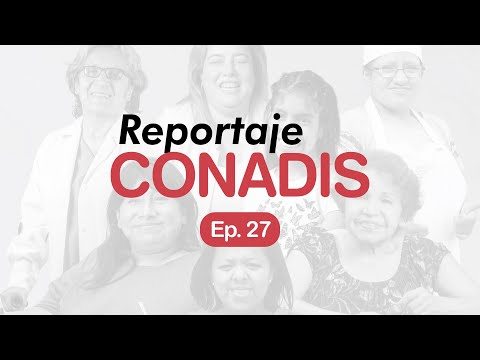 Reportaje Conadis | Ep. 27