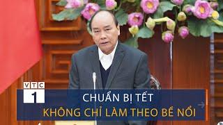 Thủ tướng: Chuẩn bị Tết phục vụ nhân dân không chỉ làm theo bề nổi | VTC1
