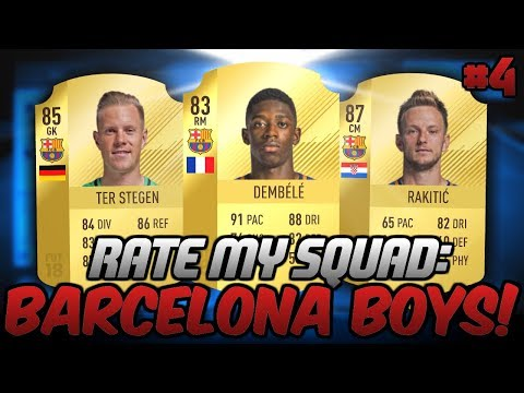 THE BARCELONA BOYS! - RATE MY SQUAD #4 - FIFA 18 ULTIMATE TEAM