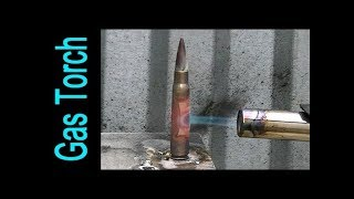 Bullet  vs Gas torch
