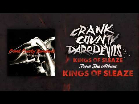 Crank County Daredevils - Kings Of Sleaze (Official Track)