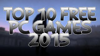 Top 10 Free PC Games 2015