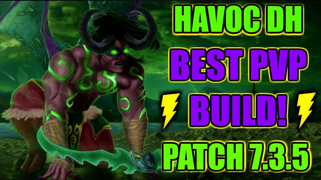Pvp Guide Havoc Dh Best Pvp Build Talents Wow Legion 7 3 5 Youtube