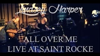 """All Over Me,"" Loving Annabelle - Lindsey Harper. Live at Saint Rocke in Hermosa Beach"