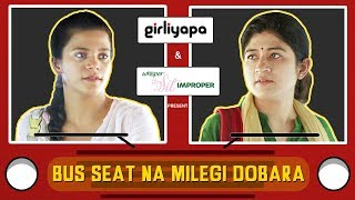 Girliyapa Ep 3 | Bus Seat Na Milegi Dobara