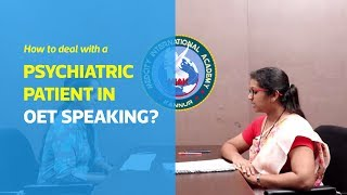 How to deal with a Psychiatric Patient in OET Speaking? | OET Speaking Sample Video