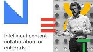 Drive Vision & Roadmap: Intelligent Content Collaboration for Modern Enterprises (Cloud Next '18)