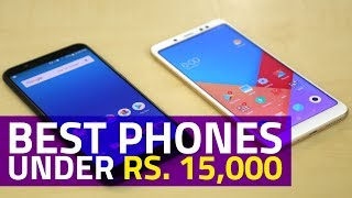 Best Phones Under 15,000 (July 2018 Edition)