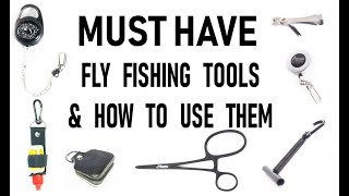 Must-Have Fly Fishing Tools and How to Use Them