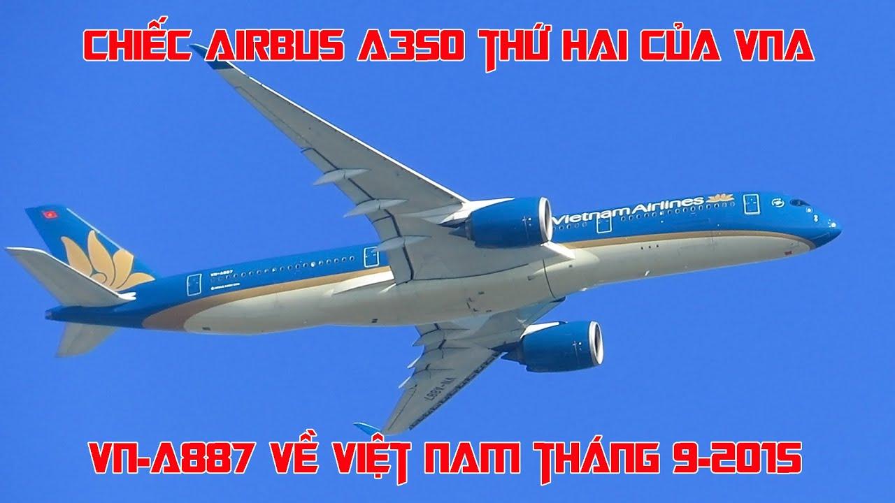 Cận cảnh chiếc A350-900 thứ hai của Vietnam Airlines: VN-A887 - series video kỷ niệm.