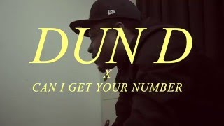 Dun D - Can I Get Your Number (Prod By Rymez) | @OfficialDunD