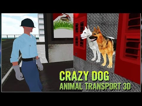 Crazy Dog Animal Transport 3D - Android Gameplay