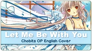 【ENGLISH COVER】 Let Me Be With You (CHOBITS OP1) 【SHELLAH】