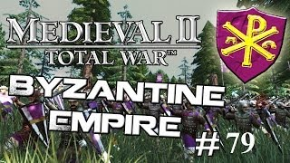 TotalWar Byzantine Empire on StainlessSteel 6.4 ep 79