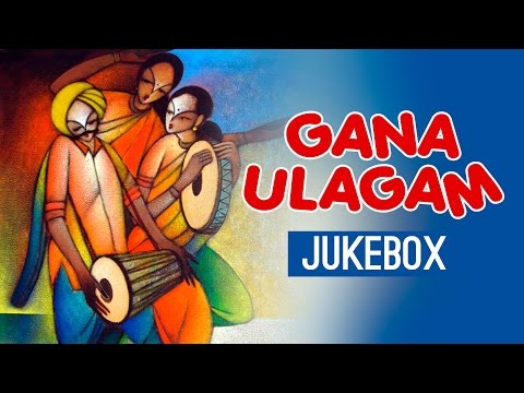 Gana Ulagam - Vol 1 Jukebox || Palani, Anthony, Nithya || Tamil Songs