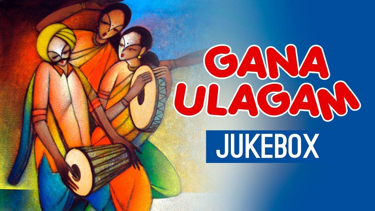 Gana Ulagam - Vol 1 Jukebox    Palani, Anthony, Nithya
