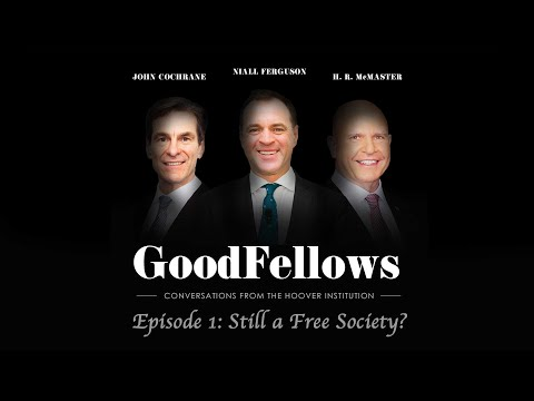 Still A Free Country? | The Goodfellows: Conversations From The Hoover Institution
