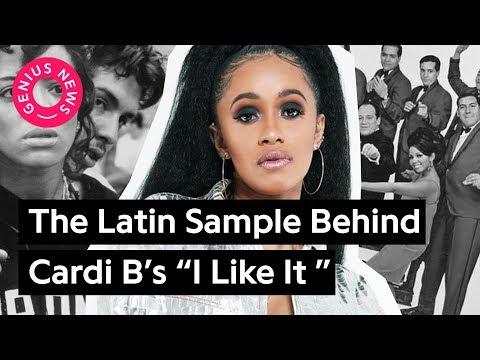 "The Latin Sample Behind Cardi B's ""I Like It"" | Genius News"