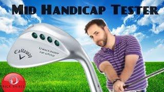 Callaway Mack Daddy PM-Grind Wedges- Mid Handicap Tester