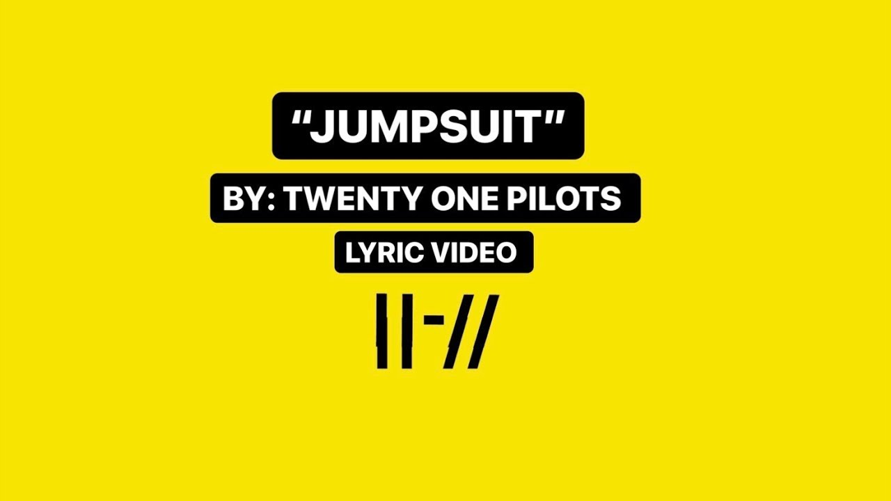 Jumpsuit By Twenty One Pilots Lyric Video Unofficial Youtube