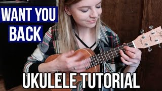 Want You Back - 5 Seconds Of Summer | EASY UKULELE TUTORIAL