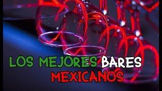 Los mejores bares Mexicanos
