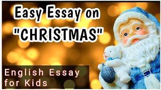 "Easy English Essay on ""CHRISTMAS"".English essay for kids."