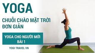⭐ Bài 1 Yoga cho người mới bắt đầu - Hướng dẫn chào mặt trời đơn giản cho người mới