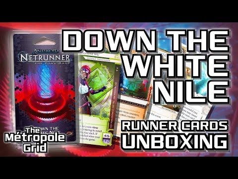 Netrunner Unboxing: Down the White Nile - Runner Cards