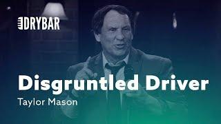 Disgruntled Driver. Taylor Mason thumbnail