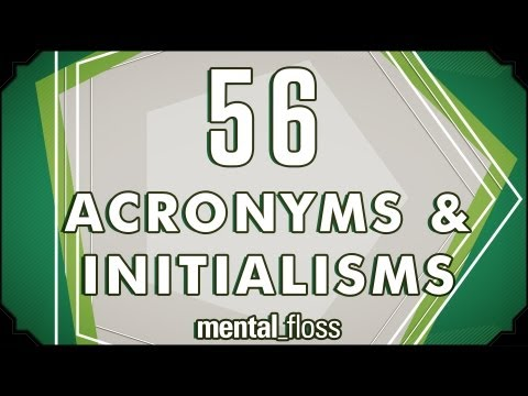 56 Acronyms and Initialisms - mental_floss on YouTube (Ep.7)