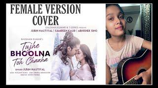 Tujhe Bhoolna Toh Chaaha ( Cover Song ) Unplugged   Rochak Kohli ft. Jubin Nautiyal   Female Version