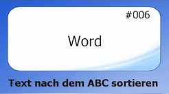 Word #006 Texte nach dem ABC sotieren [deutsch]
