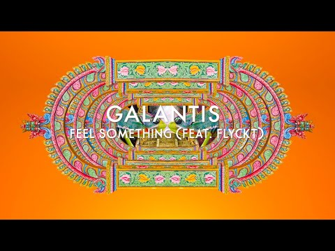 Galantis Ft Flyckt Feel Something Official Audio