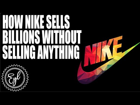 HOW NIKE SELLS BILLIONS WITHOUT SELLING ANYTHING