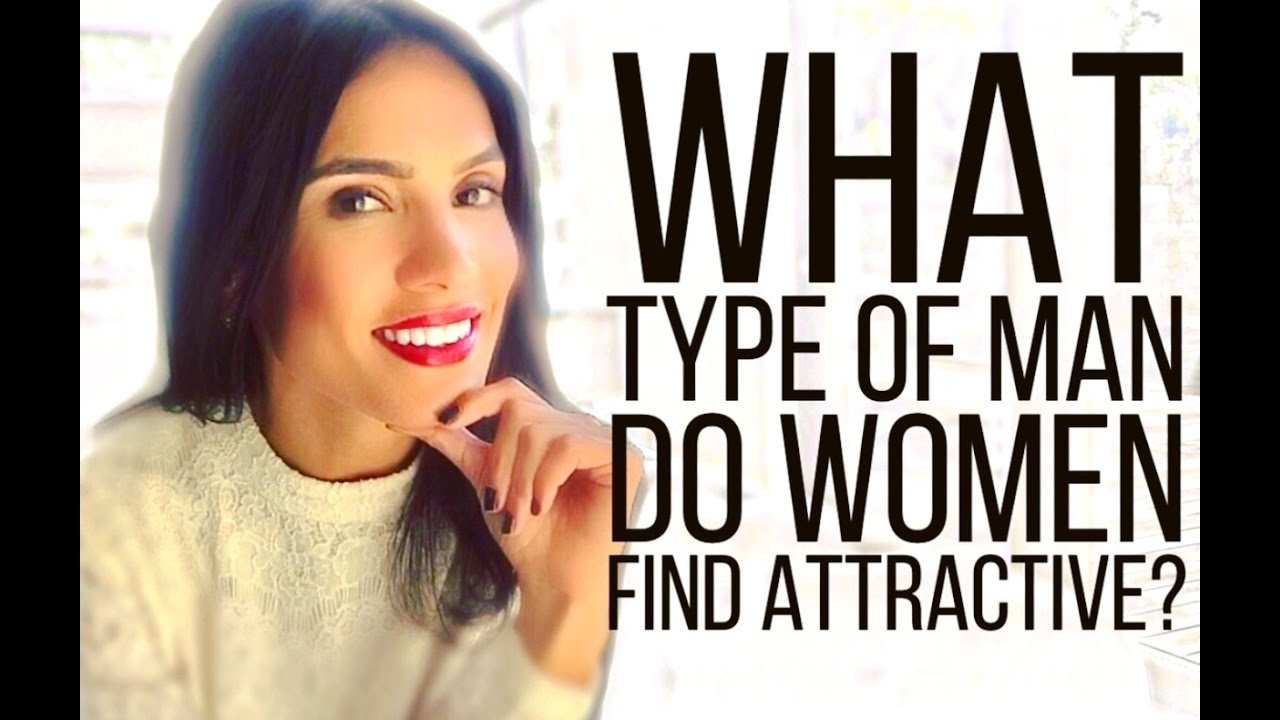 What Type Of Men Do Women Find Attractive - Youtube-6608