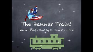 The Banner Train! A Marvel Fanfic! (2019)