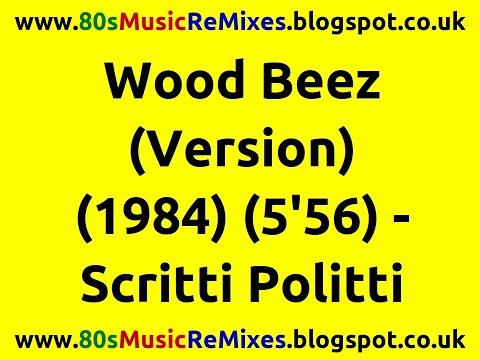 Wood Beez (Version) - Scritti Politti   80s Club Mixes   80s Club Music   80s Dance Music   80s Pop