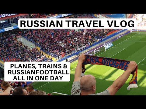 Russian Travel Vlog - Planes, Train & Russian Football