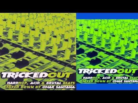 DJ Omar Santana - Tricked Out (Hardhop,Acid & Brutal Beats) [1997]