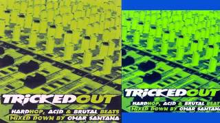 DJ Omar Santana - Tricked Out (Hardhop,Acid & Brutal Beats) [1997]
