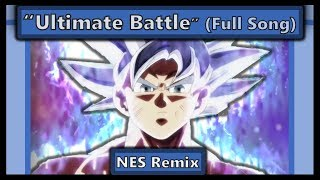 "[8-Bit] Dragon Ball Super- ""Ultimate Battle"" (Full Song) NES Remix (900 Subs Special)"