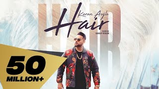 Hair (Full ) Karan Aujla | Deep Jandu I Latest Punjabi Songs 2019