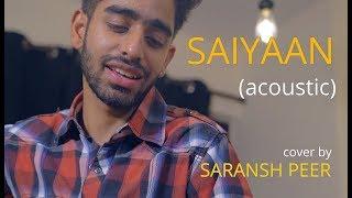 Saiyyan (acoustic)   cover by @Saransh Peer   Sing Dil Se Unplugged   Kailash Kher