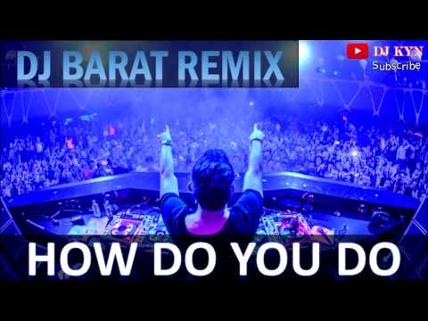 DJ Barat Remix How Do You Do
