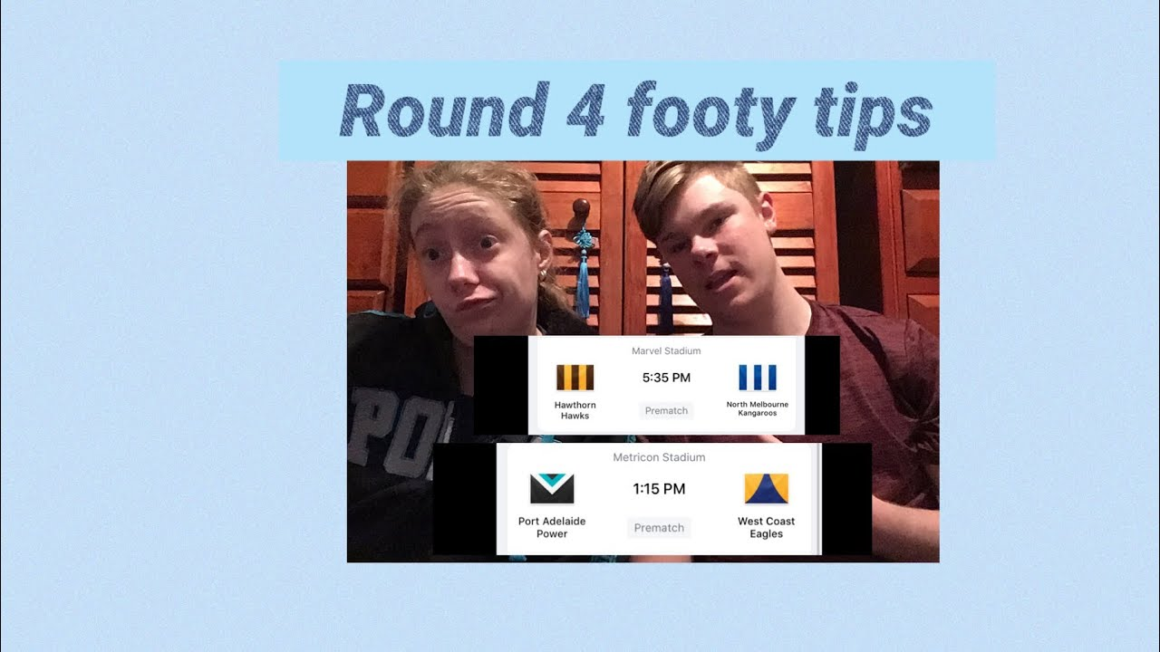 Round 4 footy tips