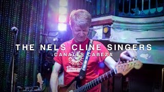 "The Nels Cline Singers ""Canales Cabeza"" / Out Of Town Films"