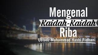 Mengenal Kaidah - Kaidah Riba - Ustadz Muhammad Hasbi Ridhani