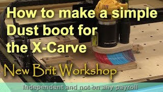 How to make a basic Dust Boot for the X-Carve CNC
